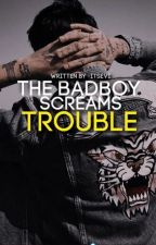 The Bad Boy Screams Trouble by -ItsEvi