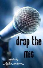 Drop the mic by _skylar_unicorn_