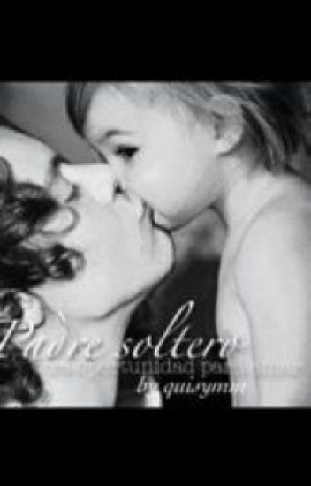 Padre Soltero (Harry Styles & _____)®