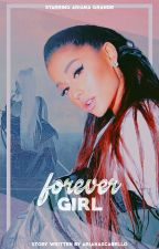 forever girl // (ariana/you) by iviIany