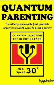 Quantum Parenting by TheOrangutan