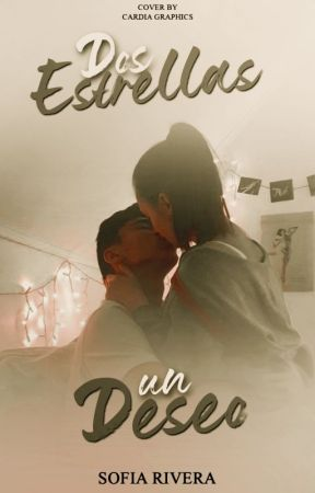 Dos Estrellas Un Deseo [EN PROCESO, ACTIVO] by feel_like_potato
