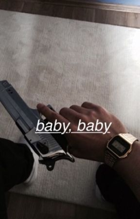 baby, baby • mw au by babyygrl17