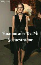Enamorada De Mi Secuestrador [COMPLETA] by Abby-1234