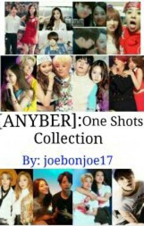 [ANYBER] One Shots Collection by joebonjoe17
