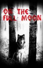 On the full moon by Lone_Wolf_