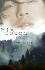 His Touch // l.s by louistann