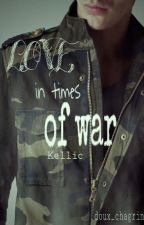 Love in times of war - |Kellic| by doux_chagrin