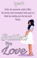Battled For Love by NysaaAk