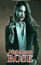 Codename: Napoleon Rose (Lesbian) COMING SOON! by WriteMyHeartForYou