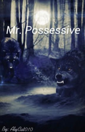 Mr. Possessive by AlyCat010