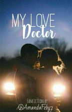 My love doctor by AmandaFeby7