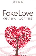 Fake Love: Review Contest by PhiliaFate