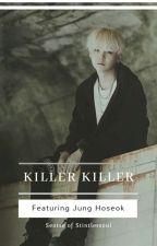 killer killer | myg by stintlessoul