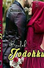 Kaulah • Jodohku ✔[ SUDAH TERBIT ] by Roseney_