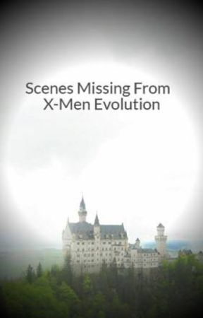 Scenes Missing From X-Men Evolution by Professor_Fiction