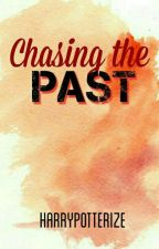 Chasing the Past by HarryPotterize