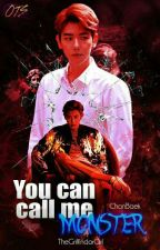 You can call me Monster |ChanBaek| |Completed|  by TheGriffindorGirl