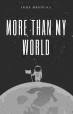 More Than My World  [#1] by JadeLies