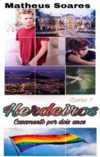 Herdeiros (Romance Gay) by MahSoares9