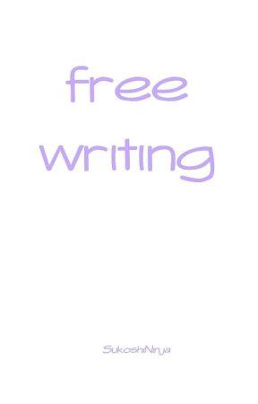 Free Writing by SukoshiNinja