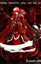 Enchanted World:The Long Lost Red Princess by BlackRose_Kookie97