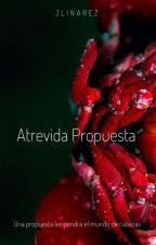 Atrevida Propuesta by jeserlyperozo