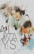 ALWAYS || ☆DOJAE & TAETEN FANFIC☆ by Nicookie07
