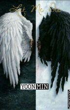Let Me Die - YoonMin by AMYoongi