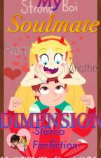 My Soulmate From Another Dimension /under editing/ by WarriorShipper