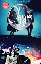 OBSESSION (SELESAI) by Rosyana_