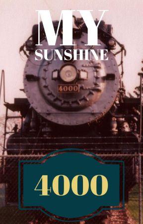4000, my sunshine by titanicman300