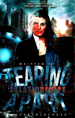 Tearing Relationships Apart (Book Eleven of The Bad Wolf Chronicles) by WritersBlock039