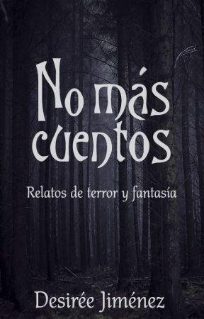 No más cuentos by DesireeJim