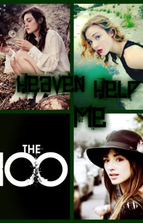 Heaven Help Me | The 100 | Book 1 by LittleRaven96