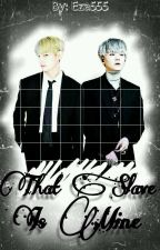 That Slave is Mine [VKook & YoonMin] by Eza555