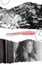 Our Forced Engagement by Natha0812
