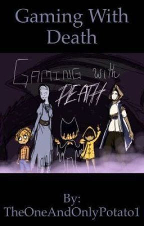 Gaming With Death by TheOneAndOnlyPotato1