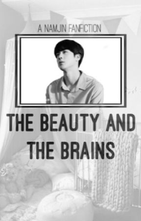 The Beauty and The Brains || NamJin ✔️ by KimJoon13