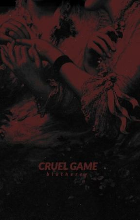 cruel game by blutherey