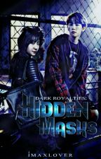 DARK ROYALTIES 3: HIDDEN MASKS by ImaXlover