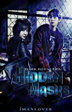 DARK ROYALTIES 3: HIDDEN MASKS by ImaXlover