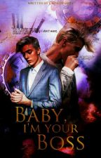 Baby, I'm Your Boss (#Wattys2017) by CroszHearts