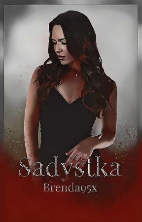 Sadystka ✔ by Brenda95x