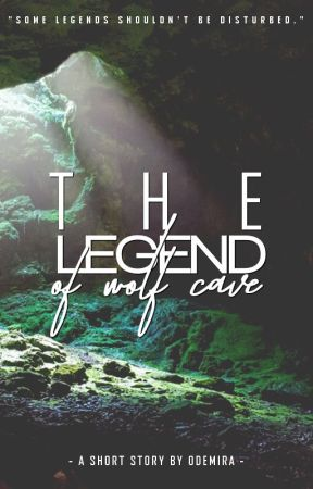 The Legend of Wolf Cave by odemira