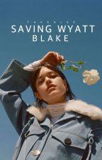 Saving Wyatt Blake by tavanalee