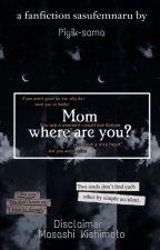 Mom,Where Are You ?[[Season 1- Season 2]] by Piyik-sama