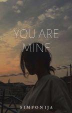 You Are Mine | by Bezdzioniuke