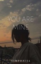 You Are Mine   by Bezdzioniuke