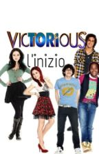 victorious - l'inizio by cateweasley